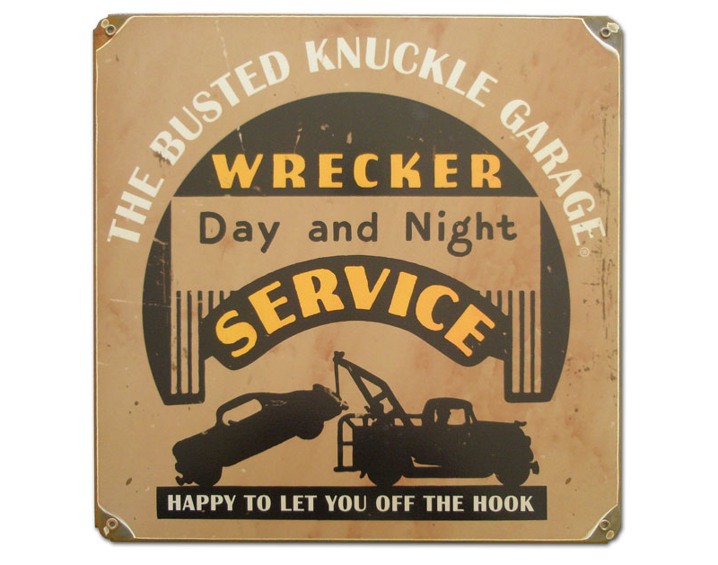 Busted Knuckle Wrecker Service Shop Sign BKG-148